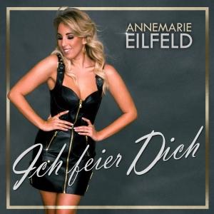 Ich feier Dich - Annemarie Eilfeld