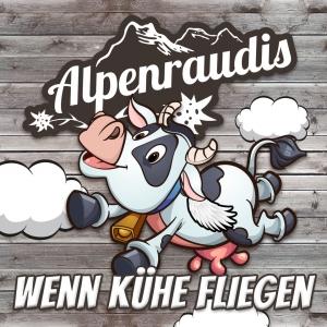 Wenn Kühe fliegen - Alpenraudis