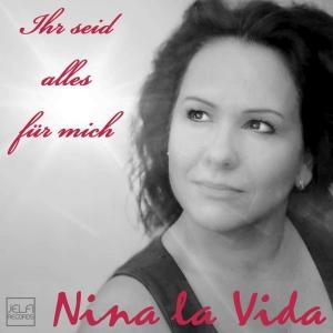 Ihr seid alles für mich - Nina la Vida