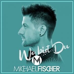Wo bist du - Michael Fischer