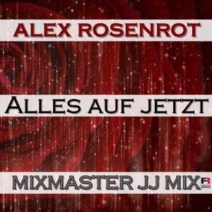 Alles auf jetzt (Mixmaster JJ Mix) - Alex Rosenrot
