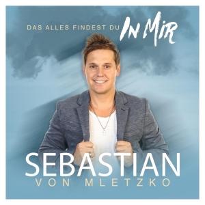 Das alles findest du in mir - Sebastian von Mletzko