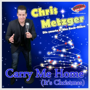 Carry me home (Its Christmas) - Chris Metzger