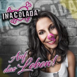 Auf das Leben - Ina Colada