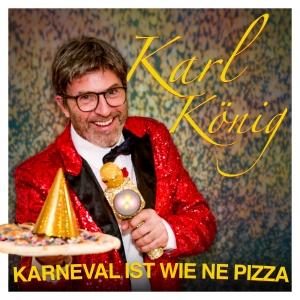 Karneval ist wie ne Pizza - Karl König