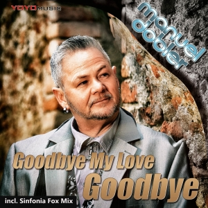 Goodbye my Love goodbye - Manuel Dobler