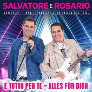 E tutto per te (Alles für dich) - Salvatore e Rosario
