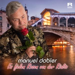 Es fielen Rosen von der Rialto - Manuel Dobler