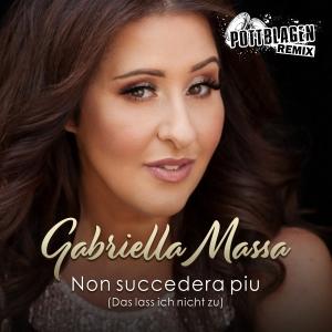 Non succederà più (Das lass ich nicht zu) (Pottblagen Remix) - Gabriella Massa