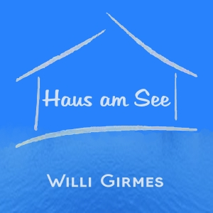 Haus am See - Willi Girmes