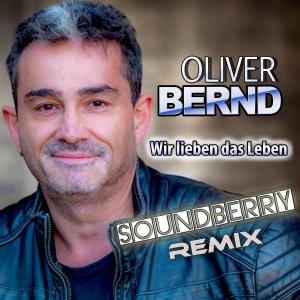 Wir lieben das Leben (Soundberry Music Remix) - Oliver Bernd