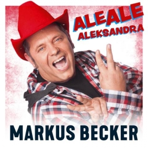 Ale Ale Aleksandra - Markus Becker