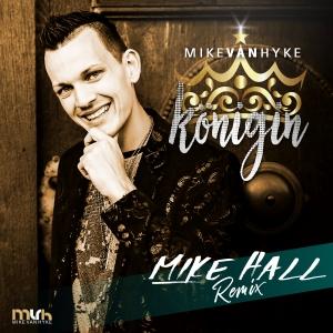 Königin (Mike Hall Remix) - Mike van Hyke