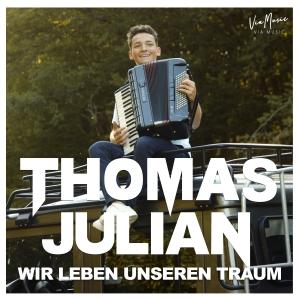 Wir leben unseren Traum - Thomas Julian