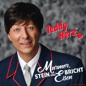 Teddy Herz - Marmor, Stein und Eisen bricht