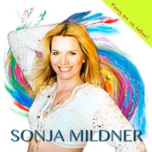 Sonja Mildner - Fang an zu leben (Libera Me)