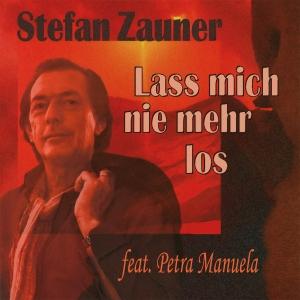 Stefan Zauner feat. Petra Manuela - Lass mich nie mehr los