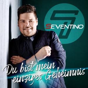 Seventino - Du bist mein einziges Geheimnis