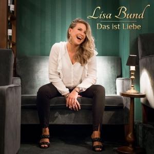 Das ist Liebe - Lisa Bund