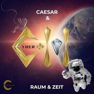 Raum und Zeit - Caesar & Cyber-Human