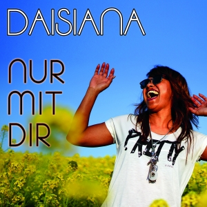 Nur mit Dir - Daisiana