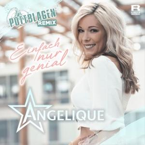 Angelique - Einfach nur genial (Pottblagen Remix)