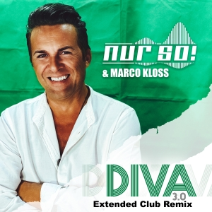 Nur So! & Marco Kloss - Diva 3.0 (Extended Club Remix)