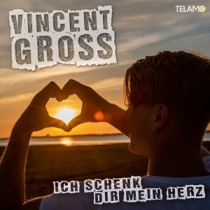 Ich schenk Dir mein Herz - Vincent Gross