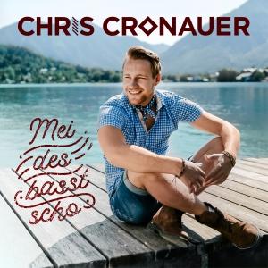 Chris Cronauer - Mei des basst scho
