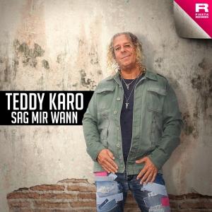 Teddy Karo - Sag mir wann