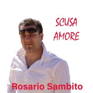 Rosario Sambito - Scusa Amore