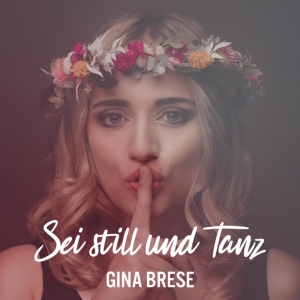 Gina Brese - Sei still und tanz
