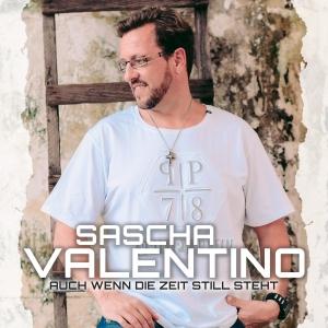 Sascha Valentino - Auch wenn die Zeit still steht