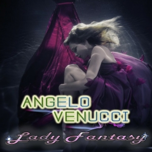 Angelo Venucci - Lady Fantasy