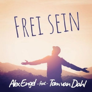 Alex Engel feat. Tom van Dahl - Frei sein