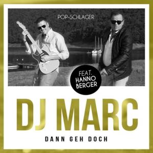 DJ Marc - Dann Geh Doch (feat. Hanno Berger & Mag Slota)
