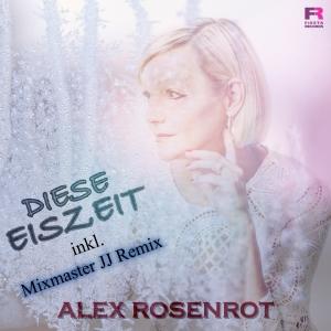 Alex Rosenrot - Diese Eiszeit