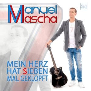 Manuel Mascha - Mein Herz hat sieben mal geklopft