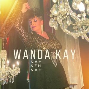 Wanda Kay - Nah Neh Nah