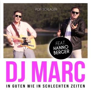 DJ Marc - In guten wie in schlechten Zeiten (feat. Hanno Berger)