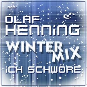 Olaf Henning - Ich schwöre (Mixe 2)