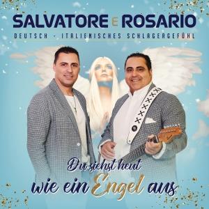 Salvatore e Rosario - Du siehst heut wie ein Engel aus