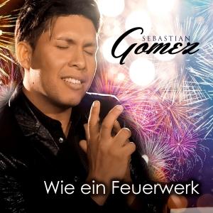 Sebastian Gomez - Wie ein Feuerwerk