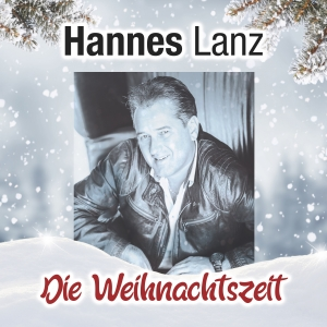 Hannes Lanz - Die Weihnachtszeit