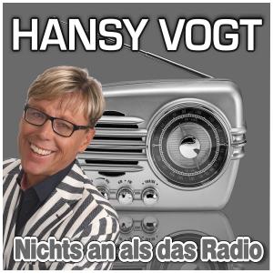 Hansy Vogt - Nichts an als das Radio