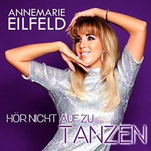 Hör nicht auf zu tanzen - Annemarie Eilfeld