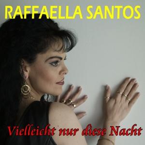 Rafallea Santos - Vielleicht nur diese Nacht