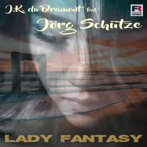 J.K. du Dramont feat. Jörg Schütze - Lady Fantasy