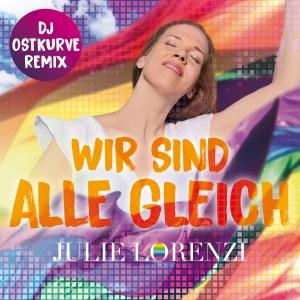 Julie Lorenzi - Wir sind alle gleich (DJ Ostkurve Remix)