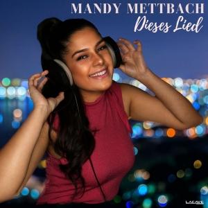 Mandy Mettbach - Dieses Lied